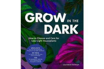 Grow in the Dark - How to Choose and Care for Low-Light Houseplants