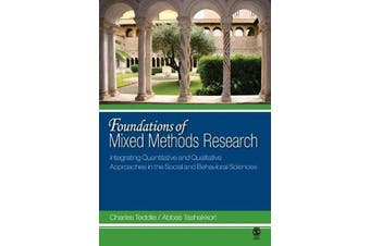 Foundations of Mixed Methods Research - Integrating Quantitative and Qualitative Approaches in the Social and Behavioral Sciences