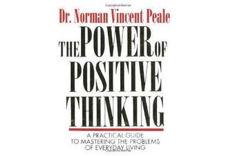 The Power Of Positive Thinking - A Practical Guide To Mastering The Problems Of Everyday Living