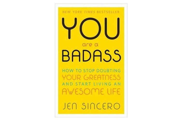 You Are a Badass - How to Stop Doubting Your Greatness and Start Living an Awesome Life: Embrace self care with one of the world's most fun self help books