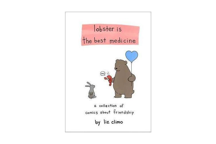 Lobster Is the Best Medicine - A Collection of Comics About Friendship