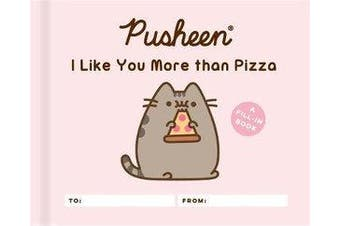 Pusheen: I Like You More than Pizza - A Fill-In Book