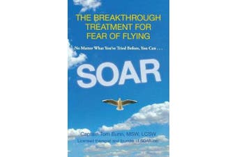 Soar - The Breakthrough Treatment For Fear Of Flying