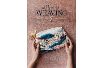 Welcome to Weaving 2 - Techniques and Projects to Take You Further
