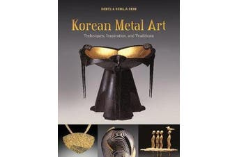 Korean Metal Art - Techniques, Inspiration and Traditions