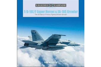 F/A-18E/F Super Hornet and EA-18G Growler - The US Navy's Primary Fighter/Attack Aircraft