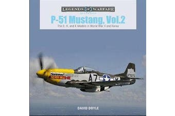 P-51 Mustang, Vol. 2 - The D, H and K Models in World War II and Korea
