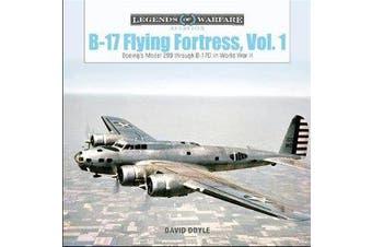 B-17 Flying Fortress, Vol. 1 - Boeing's Model 299 through B-17D in World War II