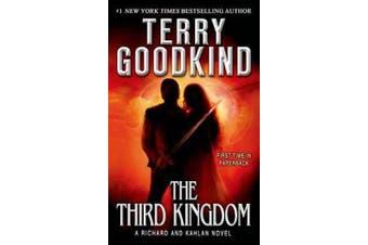 The Third Kingdom - Sword of Truth - A Richard and Kahlan Novel