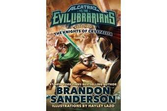 The Knights of Crystallia - Alcatraz vs. the Evil Librarians