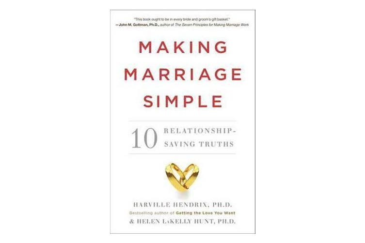 Making Marriage Simple - 10 Relationship-Saving Truths