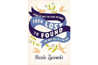 From Lost to Found - Giving Up What You Think You Want for What Will Set You Free