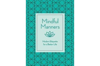 Mindful Manners - Modern Etiquette for a Better Life
