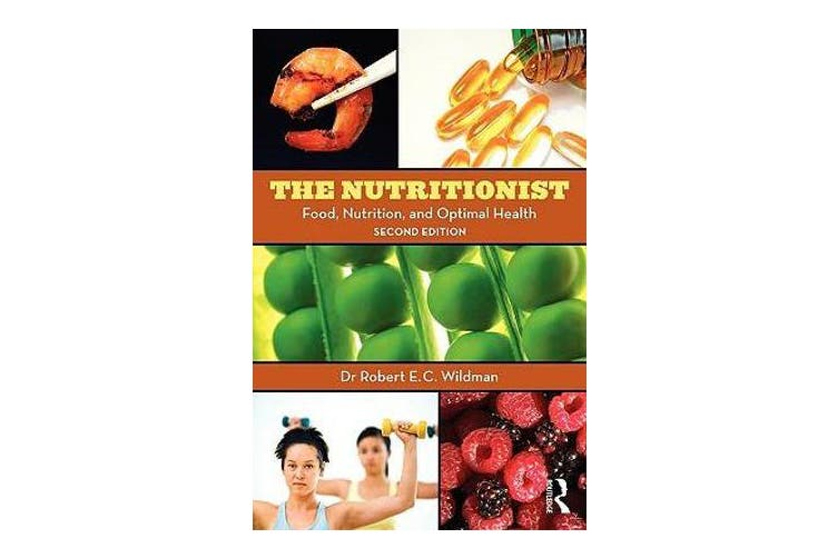 The Nutritionist - Food, Nutrition, and Optimal Health, 2nd Edition