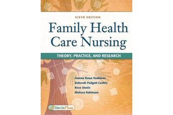 Family Health Care Nursing - Theory, Practice, & Research 6e