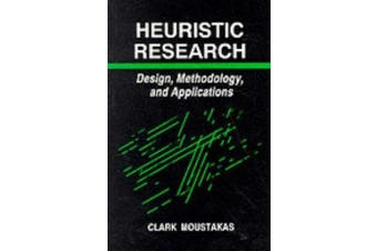 Heuristic Research - Design, Methodology, and Applications