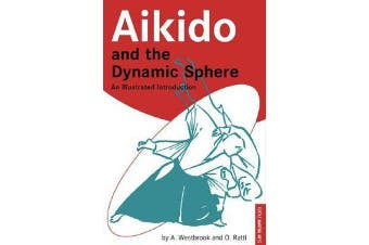 Aikido and the Dynamic Sphere - An Illustrated Introduction