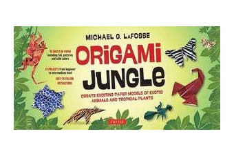 Origami Jungle - Create Exciting Paper Models of Exotics Animals and Tropical Plants