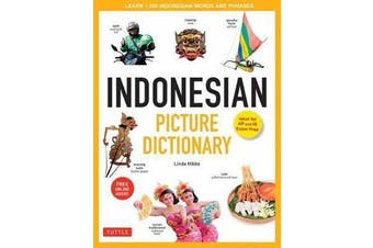 Indonesian Picture Dictionary: Ideal for IB Exam Prep; Includes Online Audio - Learn 1,500 Indonesian Words and Phrases