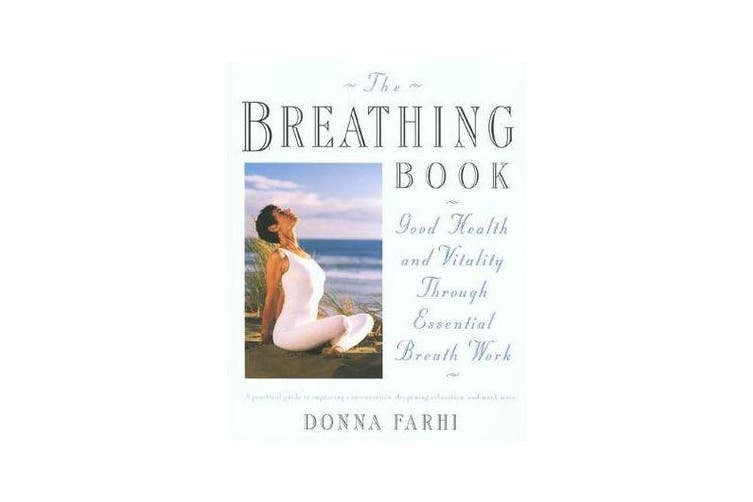 The Breathing Book - Vitality and Good Health through Essential Breath Work