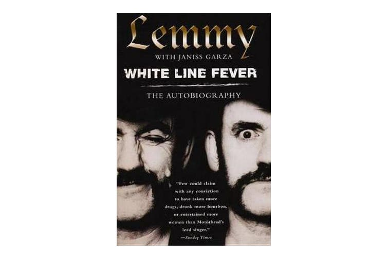 White Line Fever: The Autobiography - The Autobiography