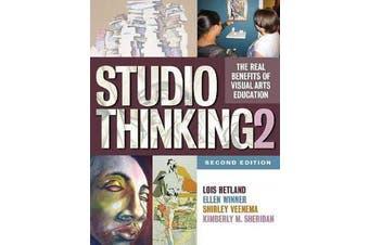 Studio Thinking 2 - The Real Benefits of Visual Arts Education