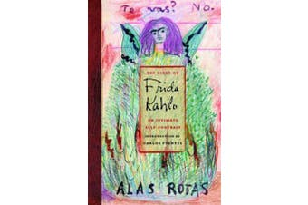 The Diary of Frida Kahlo - An Intimate Self-Portrait