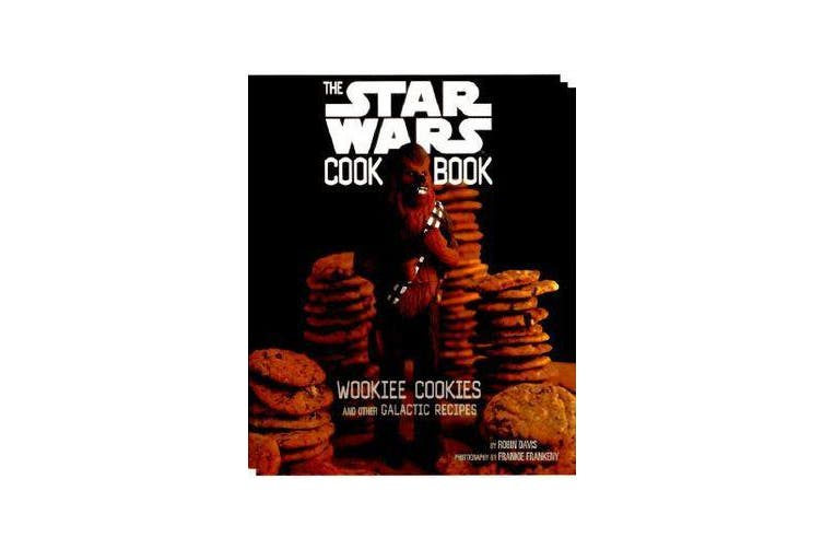 The Star Wars Cookbook - Wookiee Cookies and Other Galactic Recipes