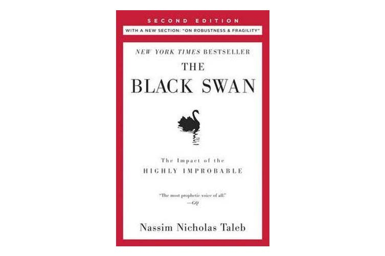 """The Black Swan: Second Edition - The Impact of the Highly Improbable: With a New Section: """"on Robustness and Fragility"""""""