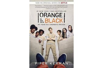 Orange Is the New Black (Movie Tie-In Edition) - My Year in a Women's Prison
