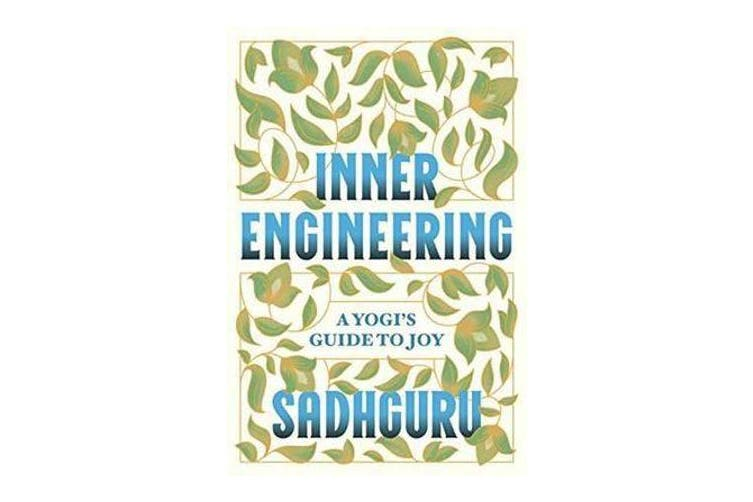 Inner Engineering - A Yogi's Guide to Joy