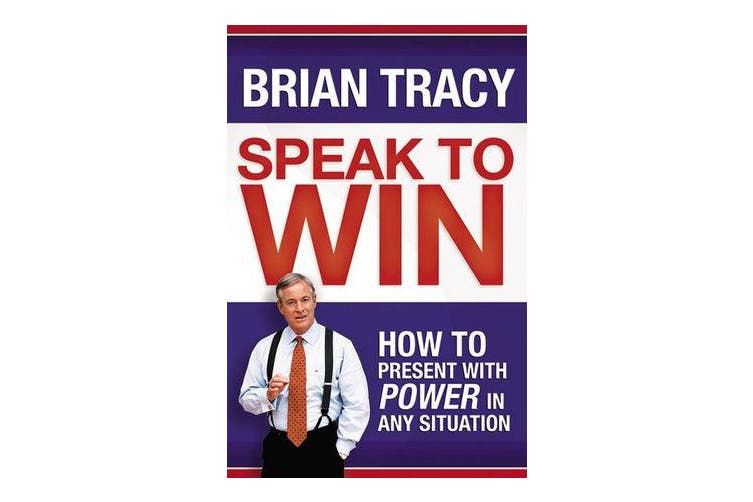 Speak to Win - How to Present with Power in Any Situation