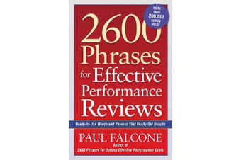 2600 Phrases for Effective Performance Reviews - Ready-to-Use Words and Phrases That Really Get Results