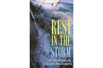 Rest in the Storm - Self-Care Strategies for Clergy and Other Caregivers