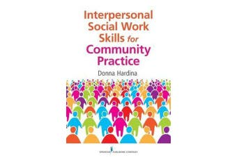 Interpersonal Social Work Skills for Community Practice