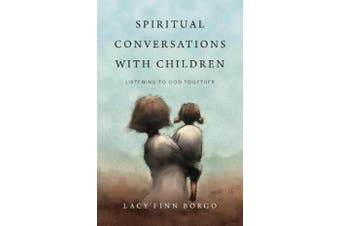 Spiritual Conversations with Children - Listening to God Together