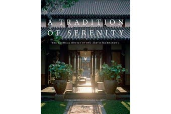A Tradition of Serenity - The Tropical Houses of Ong-ard Satrabhandhu