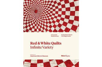 Red & White Quilts: Infinite Variety - Presented by The American Folk Art Museum