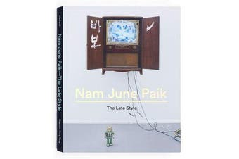 Nam June Paik - The Late Style