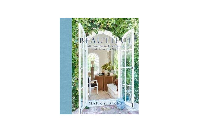 Beautiful - All-American Decorating and Timeless Style