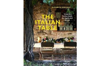 The Italian Table - Creating festive meals for family and friends