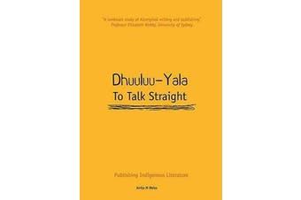 Dhuuluu-Yala - To Talk Straight - Publishing Indigenous Literature