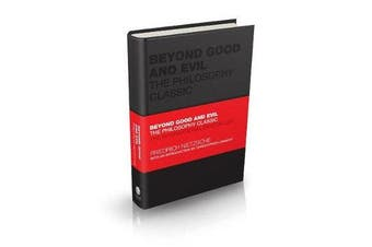 Beyond Good and Evil - The Philosophy Classic