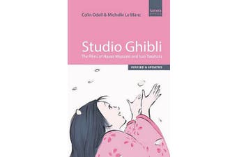 Studio Ghibli - The Films of Hayao Miyazaki and Isao Takahata - Third Edition
