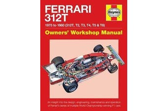 Ferrari 312T Owners' Workshop Manual - 1975-1980 (312T, T2, T3, T4, T5 & T6)