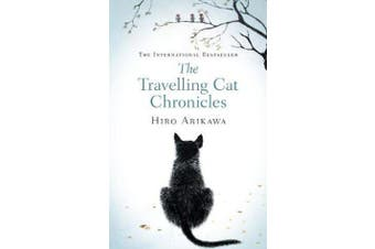 The Travelling Cat Chronicles - The Life Affirming One Million copy Bestseller