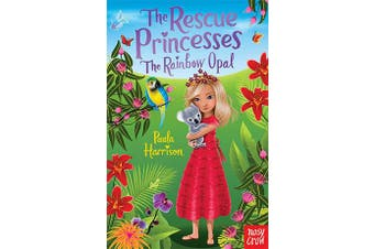 The Rescue Princesses - The Rainbow Opal