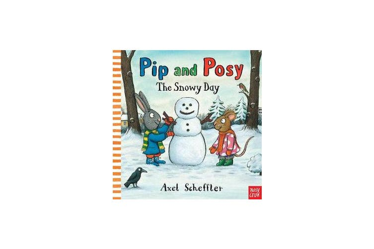 Pip and Posy - The Snowy Day