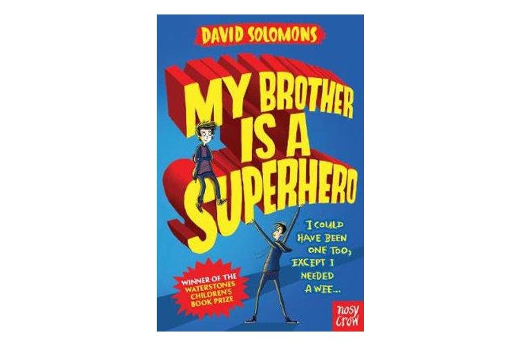 My Brother Is a Superhero - Winner of the Waterstones Children's Book Prize
