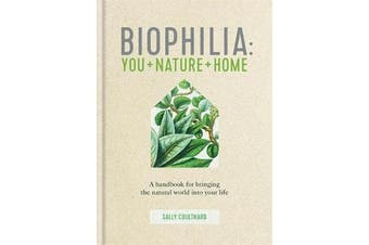 Biophilia - You + Nature + Home